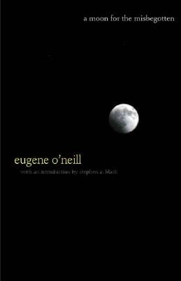 A Moon for the Misbegotten By O'Neill, Eugene/ Black, Stephen A. (INT)