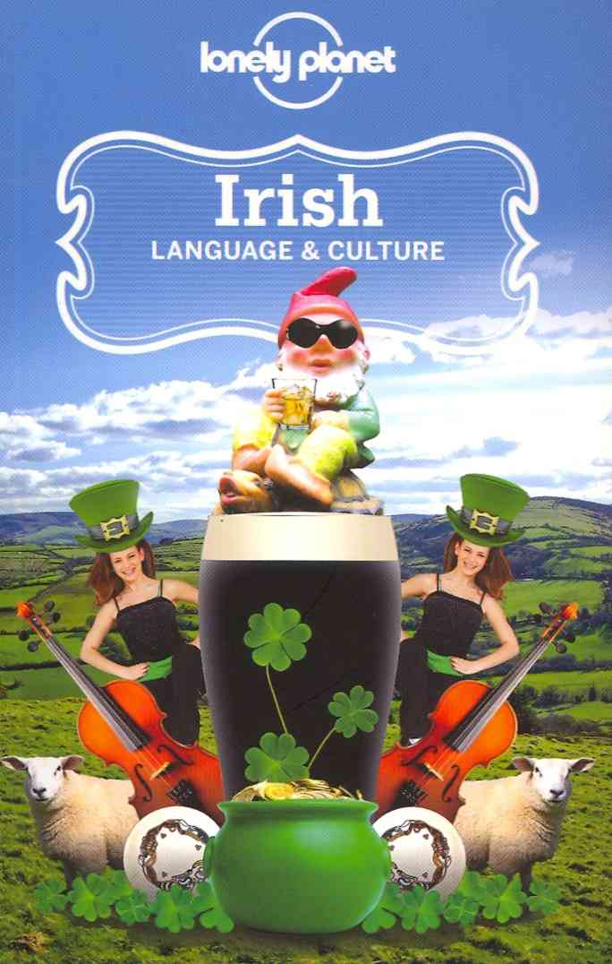 Lonely Planet Irish Language and Culture By Lonely Planet Publications (COR)